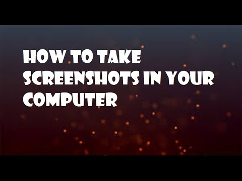 How to take screenshots in your computer (windows)