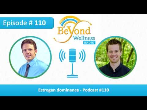 Estrogen Dominance -  Podcast #110