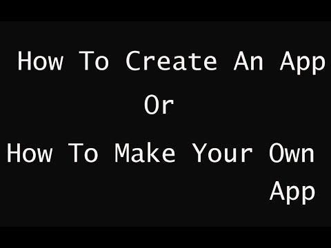 how to develop an app or app builder or create mobile app