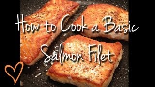 How To Cook A Basic Salmon Filet