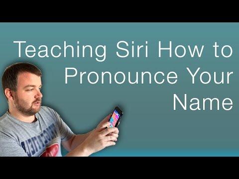 Teaching Siri How to Pronounce Your Name