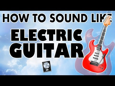 How to Sound Like an ELECTRIC GUITAR -