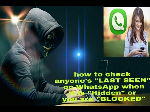 How to check Anyone's Whatsapp Lastseen when it is hidden or Blocked