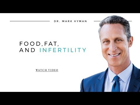 Dr. Stephanie Daniel and Dr. Mark Hyman on Food, Fat and Infertility