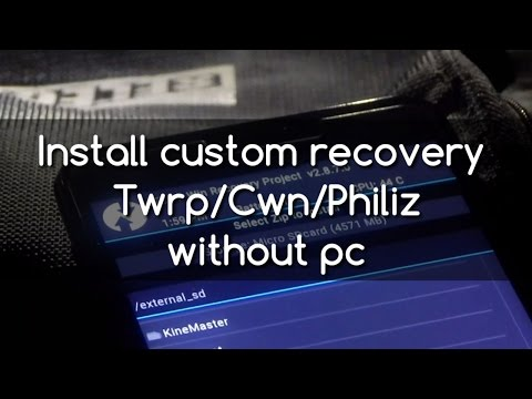 How to install custom recovery Twrp | Cwm | Philz without pc