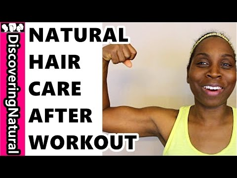 HOW TO CARE FOR NATURAL HAIR AFTER WORKOUT feat. GanicXnaturals