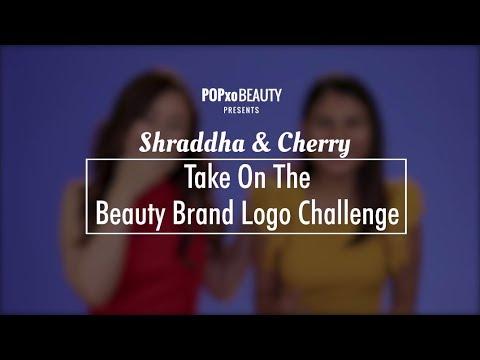 Shraddha & Cherry Take On The Beauty Brands Logo Challenge - POPxo Beauty