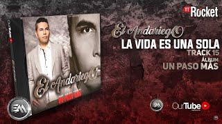 15. La Vida Es Una Sola - El Andariego - Con Letra [Musica Popular]