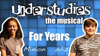 Understudies, the musical - For Years