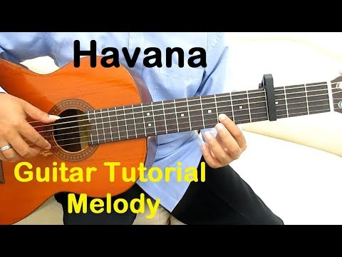 Havana Guitar Tutorial Melody - Guitar Lessons for Beginners
