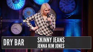 Skinny jeans aren