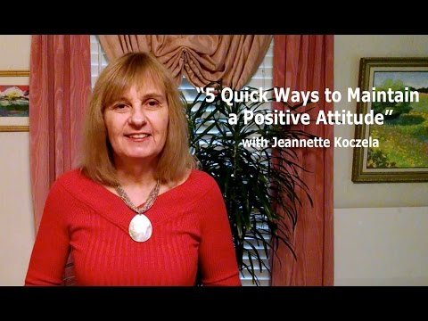 5 Quick Ways to Maintain a Positive Attitude