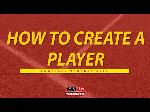 How to create a player Football Manager 2015