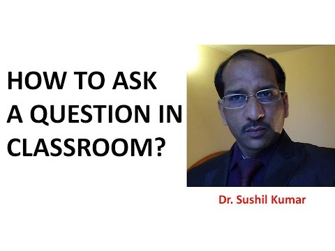 HOW TO ASK SUBJECT QUESTION IN THE CLASSROOM ?