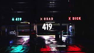 419 - OSAD x DICK | OFFICIAL LYRIC VIDEO