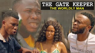 THE GATEKEEPER THE WORlDLY MAN | Homeoflafta Comedy