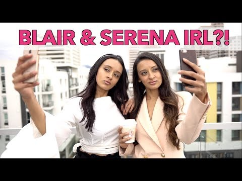 If Gossip Girl were REAL LIFE | Blair & Serena IRL