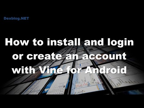 How to install and login or create an account with Vine for Android