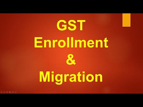 GST - Goods & Services Tax  | Enrollment | Migration