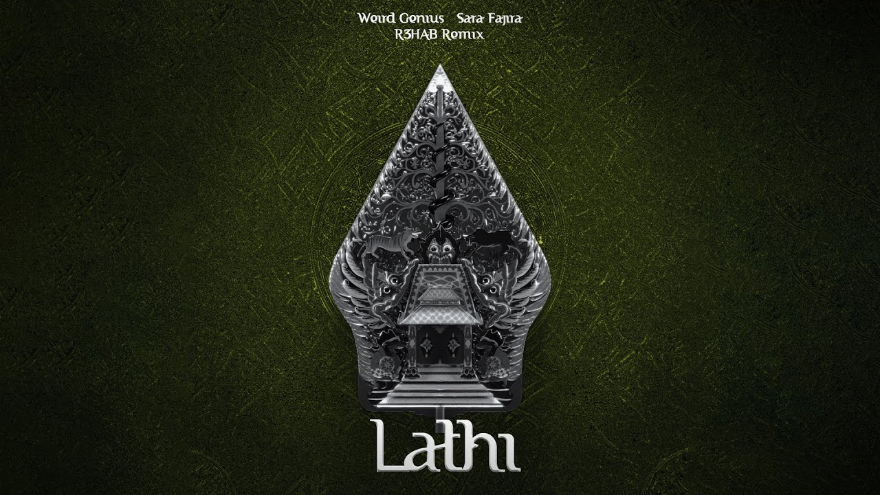 Weird Genius - LATHI (with Sara Fajira) [R3HAB Remix]