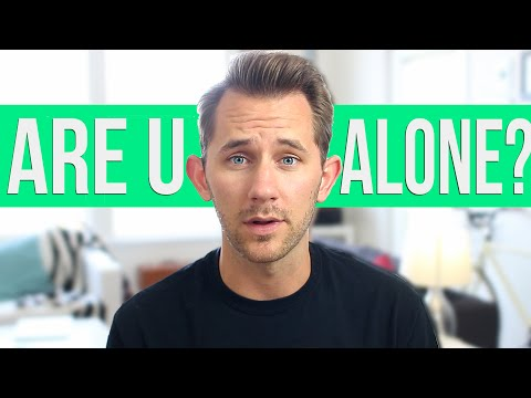 Are You Scared of Being Alone?