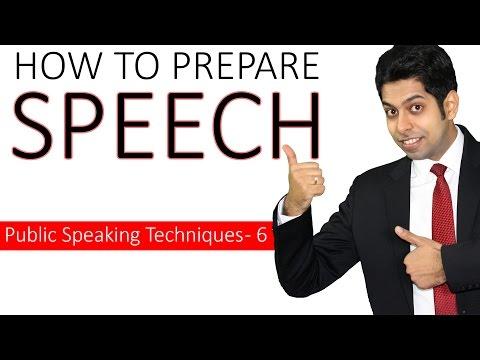 How to prepare a Speech? (Public Speaking Techniques - 6)
