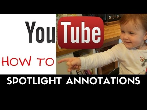 STEP BY STEP TUTORIAL: How to use Spotlight Annotations in YouTube