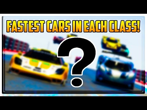 *UPDATED* BEST CARS FOR RACING IN EACH CAR CLASS! - GTA 5 Online Fastest Vehicles