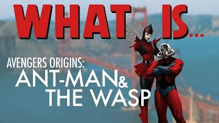 What Is... Avengers Origins: Ant-Man & The Wasp
