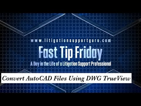 Fast Tip Friday - Convert AutoCAD Files Using DWG TrueView