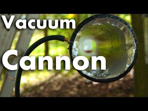 How to Make a Vacuum Cannon