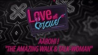 Aarohi - The Amazing Walk & Talk Woman | Behind The Scenes | Love Ni Bhavai | Aarohi Patel
