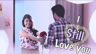 I Still Love You |Short Movie Ft. Somya & Shrikant Tuli