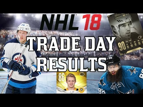 CRAZY TRADES ! - Trade Day RESULTS - NHL 18