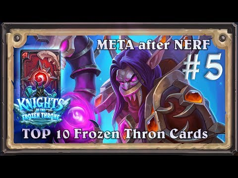 [META REPORT] TOP 10 Frozen Throne Cards #5. (Hearthstone Chart Weekly)