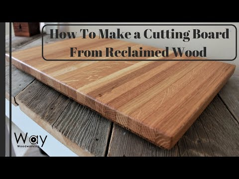 How To Make a Cutting Board From Reclaimed Wood / Simple cutting board