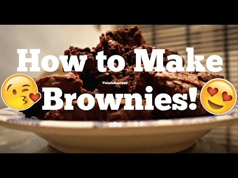 How to Make Brownies!