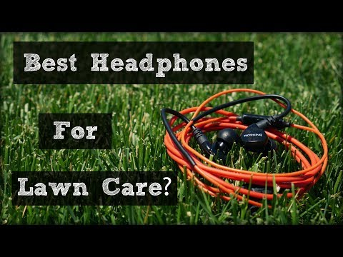 Best Headphones for Lawn Care?