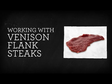 Working with Venison Flank Steaks - Tutorial Video
