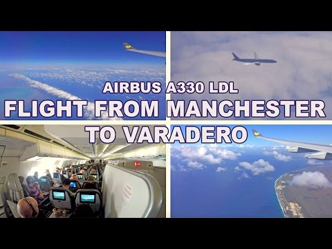 FLIGHT FROM MANCHESTER TO CUBA - AIRBUS A330 LDL , THOMAS COOK 2017 4K