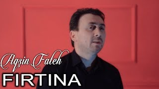 Aqsin Fateh — Firtina  (Official Klip)