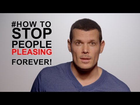 Pleasing: how to stop people pleasing forever