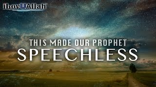 This Made Our Prophet Speechless | *Must Watch*