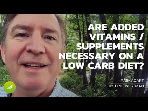 Are Supplements Or Vitamins Needed On a Low Carb Diet? Dr Westman Answers Your Questions