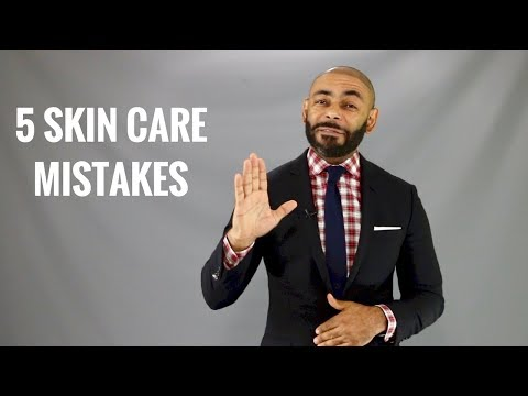 Top 5 Worst Men's Skin Care Mistakes And How To Fix Them!/How To Take Care Of Men's Skin