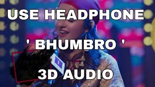 3D Audio | Bhumbro | ELECTRO FOLK | New Version Song 2019 |Use Headphone To Feel Music In Your Head