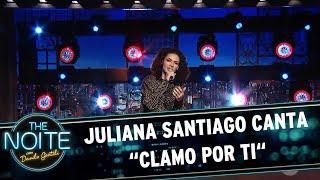 """Juliana Santiago canta """"Clamo por ti""""   The Noite (24/05/17)"""