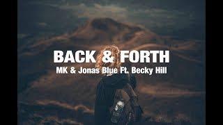 MK & Jonas Blue - Back & Forth (Lyrics) Ft. Becky Hill