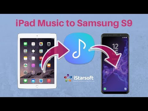 Transfer Music from iPad to Samsung Galaxy S9