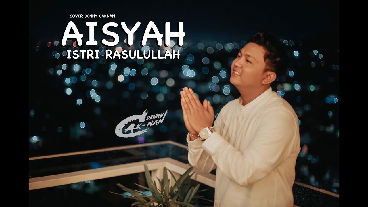 Download AISYAH ISTRI RASULULLAH - DENNY CAKNAN | COVER MP3 Gratis